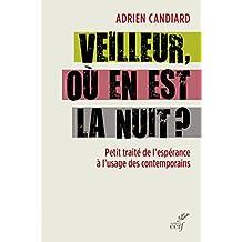 Veilleur, où en est la nuit ? : Petit traité de l'espérance à l'usage des contemporains (French Edition)