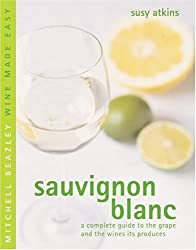 Sauvignon Blanc: A Complete Guide to Buying, Storing and Serving Wine (Mitchell Beazley Wine Made Easy)