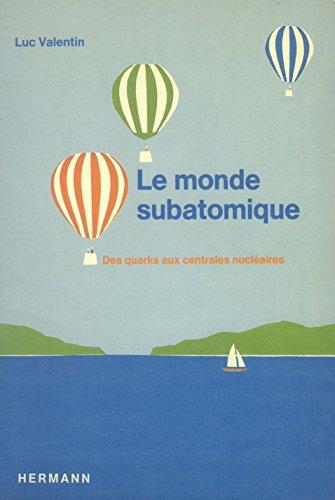 Le Monde subatomique : des quarks aux centrales atomiques