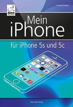 Mein iPhone: Für iPhone 5s und 5c und iOS 7 von [Krimmer, Michael]