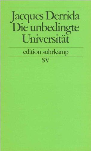 Die unbedingte Universität (edition suhrkamp)
