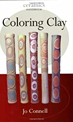 Coloring Clay (Ceramics Handbooks) by Jo Connell (2007-10-23)