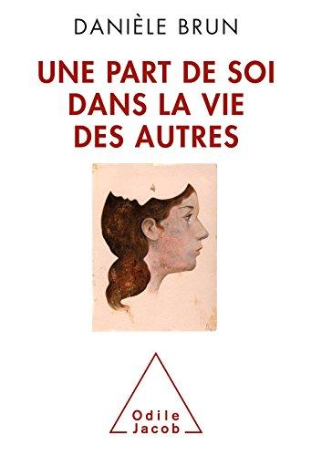 Une Part de soi dans la vie des autres (OJ.SC.HUMAINES) par Danièle Brun