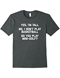 Yes I'm Tall No I Don't Play Basketball T-Shirt funny saying