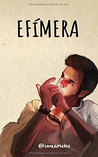 Efímera (Prosa Poética) por Ian Writes