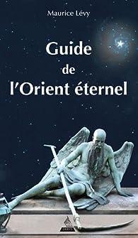 Guide de l'Orient éternel par Maurice Lévy