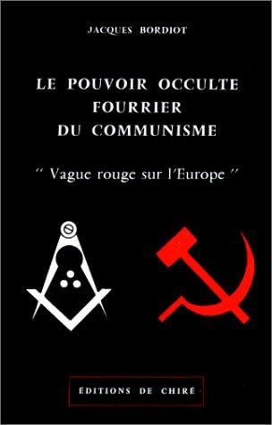 Le pouvoir occulte fourrier du communisme: vague rouge sur l'Europe