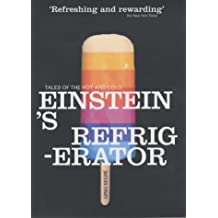 Einstein's Refrigerator: Tales of the Hot and Cold by Gino Segre (2003-02-27)
