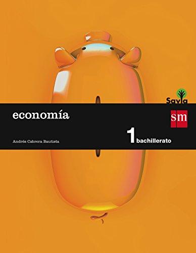 Economía. 1 Bachillerato. Savia - 9788467576542 por Andrés Cabrera Bautista