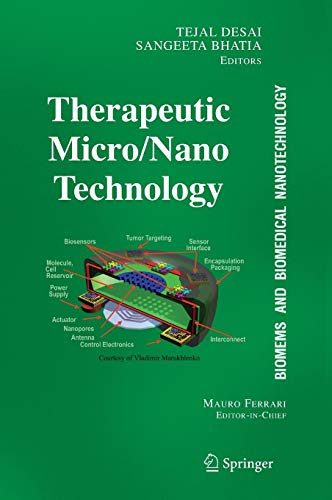 BioMEMS and Biomedical Nanotechnology: Volume III: Therapeutic Micro/Nanotechnology (Biomems and Biological Nanotechnology)
