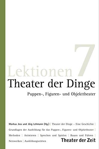 Theater der Dinge: Puppen-, Figuren- und Objekttheater (Lektionen 7)