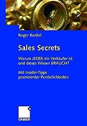 Sales Secrets: Warum jeder ein Verkäufer ist und dieses Wissen braucht: Mit Interviews prominenter Persönlichkeiten