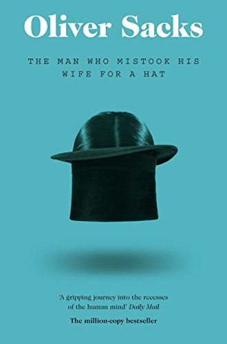 Man Who Mistook His Wife for a Hat (Picador Classic) por Sacks  Oliver