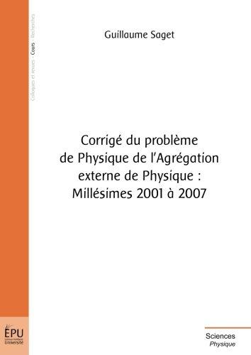 Corrigé du problème de physique de l'agrégation externe de Physique : MILLÉSIMES 2001 À 2007