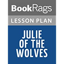 Lesson Plans Julie of the Wolves (English Edition)
