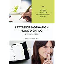 Lettre de motivation mode d'emploi