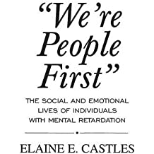 We're People First: The Social and Emotional Lives of Individuals with Mental Retardation