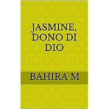 Jasmine, Dono di Dio