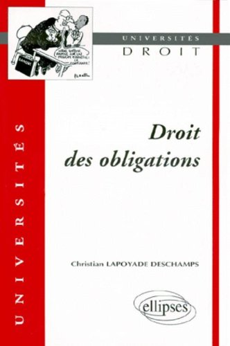 Droit des obligations par Lapoyade Deschamps Christian