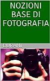 NOZIONI BASE DI FOTOGRAFIA