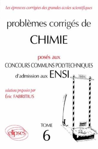 Chimie Concours communs polytechniques (ex-ENSI) 1994-1995, tome 6
