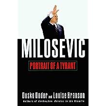 Milosevic: Portrait of a Tyrant (English Edition)
