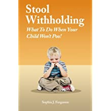 Stool Withholding: What To Do When Your Child Won't Poo! (UK/Europe Edition)