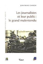 Les journalistes et leur public : le grand malentendu