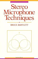 Stereo Microphone Techniques by Bruce Bartlett (1991-02-28)