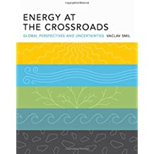 Energy at the Crossroads – Global Perspectives and  Uncertainties