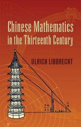 Chinese Mathematics in the Thirteenth Century: The Shu-Shu Chiu-Chang of Ch'in Chiu-Shao (Dover Books on Mathematics)