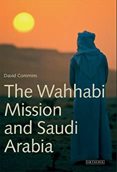 Wahhabi Mission and Saudi Arabia, The (Library of Modern Middle East Studies) by [Commins, David]