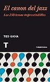 El Canon Del Jazz. Los 250 Temas Imprescindibles (Noema)