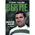 A Bhoy Called Bertie: My Life and Times, Bertie Auld with Alex Gordon
