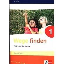 Wege finden / Ausgabe Sachsen, Sachsen-Anhalt und Thüringen ab 2017: Wege finden / Arbeitsheft 1: Ausgabe Sachsen, Sachsen-Anhalt und Thüringen ab 2017