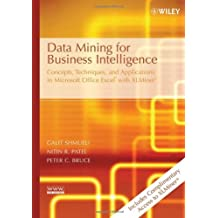 Data Mining for Business Intelligence: Concepts, Techniques, and Applications in Microsoft Office Excel with XLMiner by Galit Shmueli (2007-01-02)