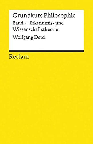 Grundkurs Philosophie / Erkenntnis- und Wissenschaftstheorie (Reclams Universal-Bibliothek)