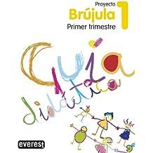 Proyecto Globalizado Brújula Primer Trimestre 1 Primaria. Guía Didáctica: 1er ciclo. Educación Primaria (Proyecto Brújula)