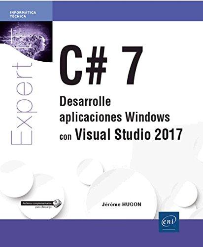 C# 7. Desarrolle aplicaciones Windows con Visual Studio 2017