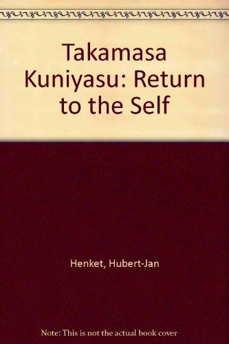Takamasa Kuniyasu: Return to the Self por Hubert-Jan Henket