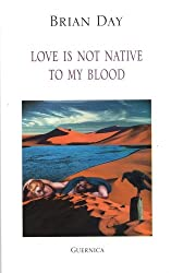 Love is Not Native to My Blood (Essential Poets, Band 98)