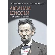 Abraham Lincoln: La fuerrza del destino: 1 (Trazos de la historia)