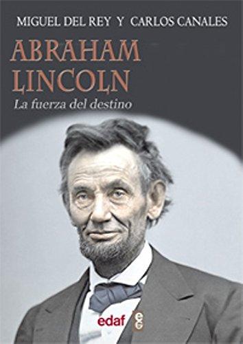 Portada del libro Abraham Lincoln: La fuerrza del destino: 1 (Trazos de la historia)