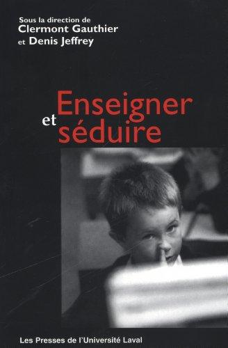 Enseigner et séduire par Collectif, Clermont Gauthier, Denis Jeffrey