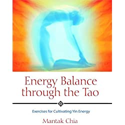 Energy Balance through the Tao: Exercises for Cultivating Yin Energy by Mantak Chia(2005-08-30)