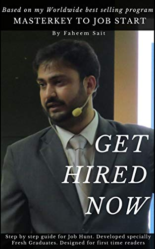 Get Hired Now: Step by step guide for Job hunt, developed specially for fresh graduates and designed for first time readers. (English Edition)