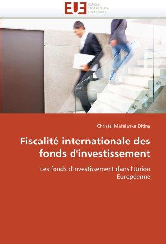 Fiscalité internationale des fonds d'investissement: Les fonds d'investissement dans l'Union Européenne (Omn.Univ.Europ.)