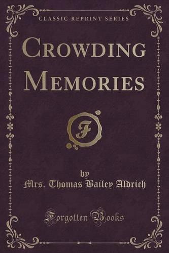 Crowding Memories (Classic Reprint)