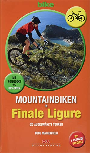 Mountainbiken in Finale Ligure: 20 ausgewählte Touren. Mit Roadbooks und GPS-Daten. Mit 8 Freeride-Specials