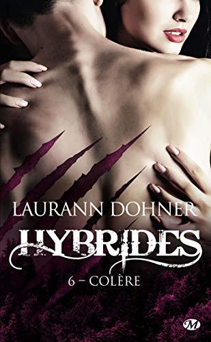 Colère: Hybrides, T6 par  Milady